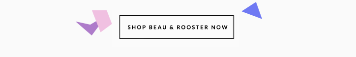 Beau & Rooster